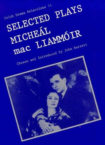 9780861401543: Selected Plays of Micheal Mac Liammoir (Irish Drama Selections)