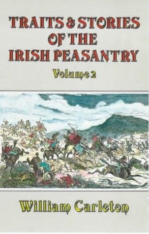 Traits and Stories of the Irish Peasantry: Volume 2 (World): Carleton, William