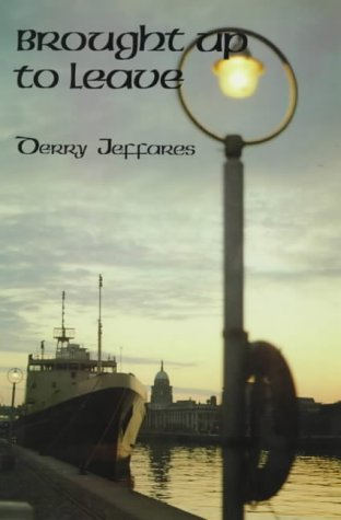 Brought Up to Leave: Derry Jeffares