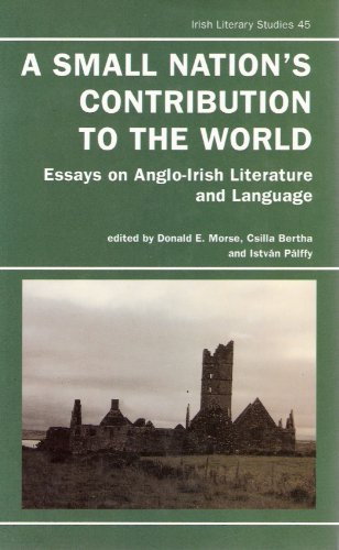 Stock image for A Small Nation's Contribution to the World : Essays on Anglo-Irish Literature & Language (Irish Literary Studies Ser.) for sale by G3 Books
