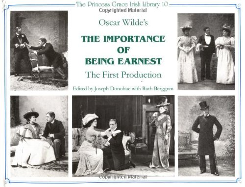 9780861403783: Oscar Wilde's The Importance of Being Earnest: A Reconstructive Critical Edition of the Text of the First Production, St. James Theatre, London, 1895 (Princess Grace Irish Library Series, 10)