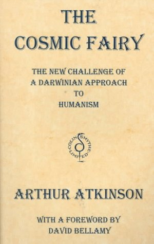 The Cosmic Fairy: The New Challenge of: Arthur Atkinson