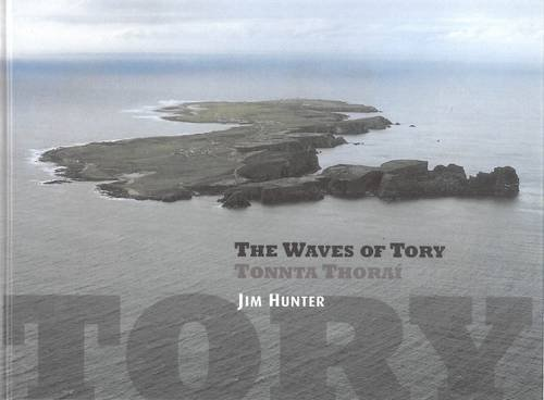 Waves of Tory: The Story of an Atlantic Community: Hunter, Jim