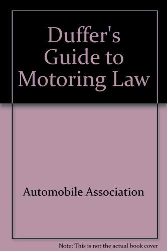 Duffer's Guide to Motoring Law (9780861452170) by Automobile Association