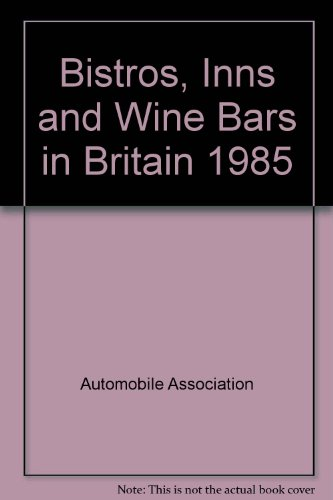 9780861452569: Bistros, Inns and Wine Bars in Britain 1985