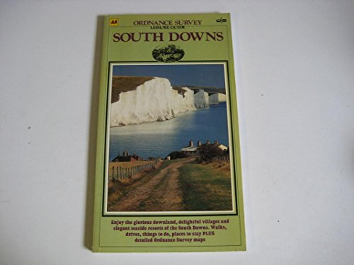 Aa/Ordinance Survey South Downs Leisure Guide (Ordnance Survey/AA Leisure Guides)