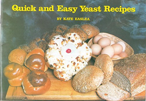 9780861460342: Quick and Easy Yeast Recipes