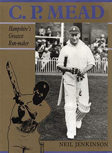 Download C.P. Mead: Hampshire's Greatest Run Maker