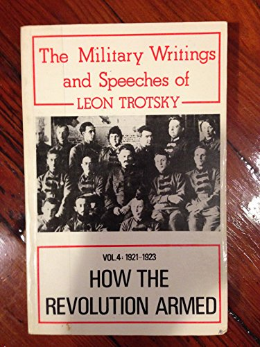 9780861510054: How the Revolution Armed: 1918 v. 1: Military Writings and Speeches of Leon Trotsky