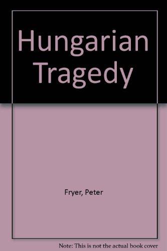 9780861510726: Hungarian Tragedy