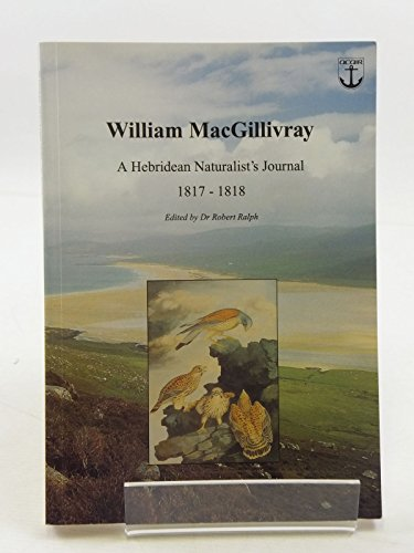 William MacGillivray : A Hebridean Naturalist's Jornal 1817 - 1818