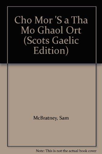 9780861523580: Cho Mor 'S a Tha Mo Ghaol Ort