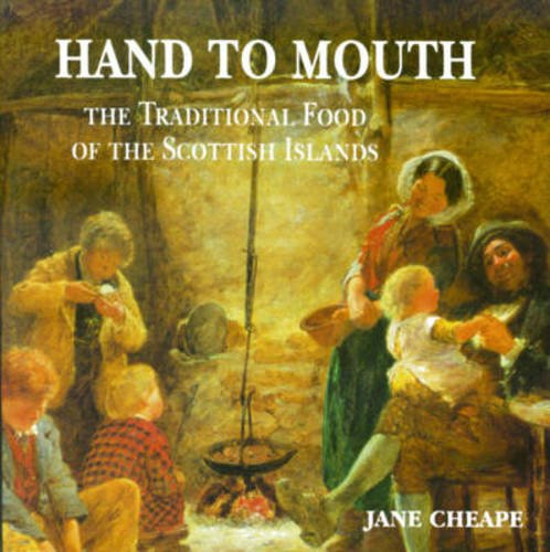 9780861527274: Hand to Mouth: The Traditional Food of the Scottish Islands