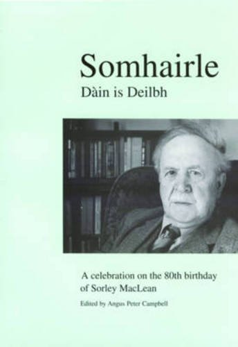 9780861529001: Somhairle: Daain is Deilbh : A Celebration on the 80th Birthday of Sorley MacLean: Dain Is Deilbh