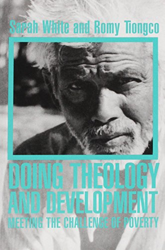 Doing Theology and Development: Meeting the Challenge of Poverty (0861532333) by Sarah White; Romy Tiongco