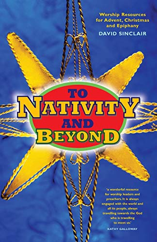 9780861538461: To Nativity and Beyond: Worship Resources for Advent, Christmas and Epiphany