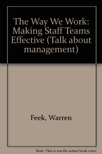 The Way We Work: Making Staff Teams Effective (Talk about management): Warren Feek