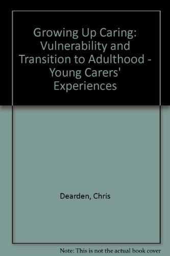 9780861552337: Growing Up Caring: Vulnerability and Transition to Adulthood - Young Carers' Experiences