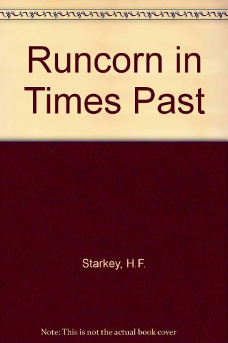 Runcorn in Times Past (9780861570324) by H F Starkey