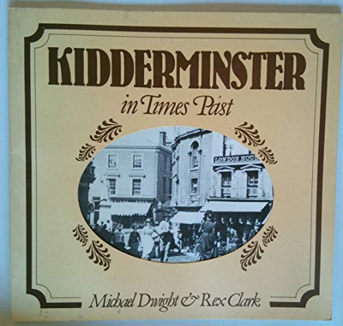 9780861570379: Kidderminster in Times Past