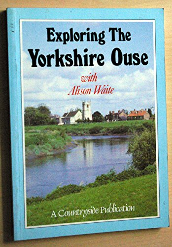 9780861572694: Exploring the Yorkshire Ouse
