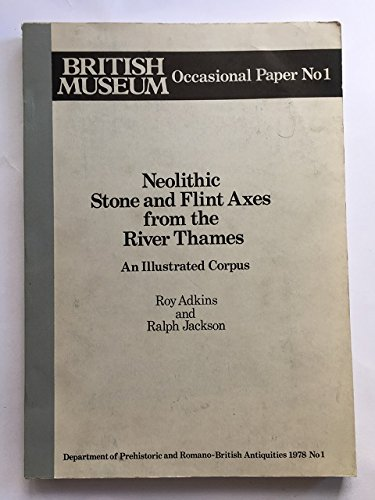 9780861590001: Neolithic Stone and Flint Axes from the River Thames (Occasional Paper)
