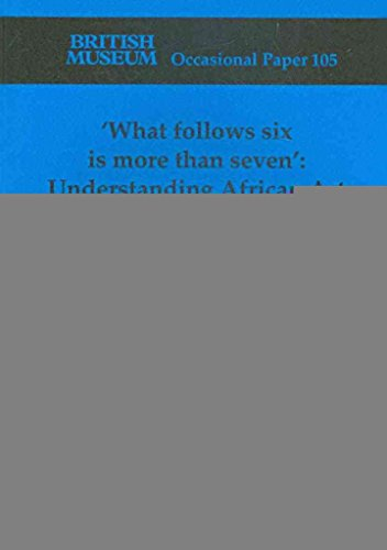 9780861591053: `What follows six is more than seven': Understanding African Art (British Museum Press Occasional Paper)