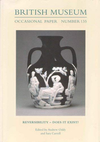 9780861591350: Reversibility - Does it Exist? (British Museum Occasional Papers)