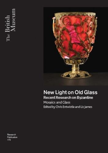 9780861591794: New Light on Old Glass: Recent Research on Byzantine Mosaics and Glass