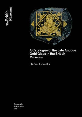 9780861591985: A Catalogue of the Late Antique Gold Glass in the British Museum (Research Publication)