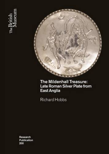 9780861592005: The Mildenhall Treasure: Late Roman Silver Plate from Suffolk, East Anglia (Research Publication)