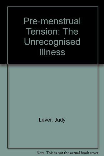 9780861610075: Pre-menstrual Tension: The Unrecognised Illness