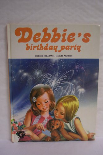 Debbie's Birthday Party: Gilbert Delahaye; Marcel Marlier