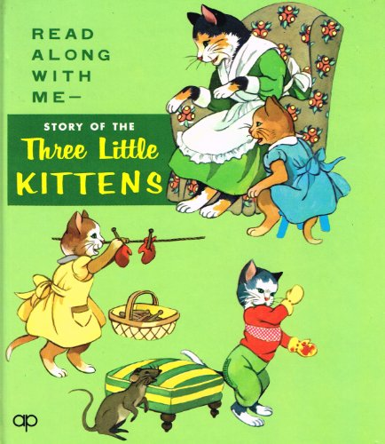 The Story Of The Three Little Kittens: Tom Holmes,Blonnie Holmes