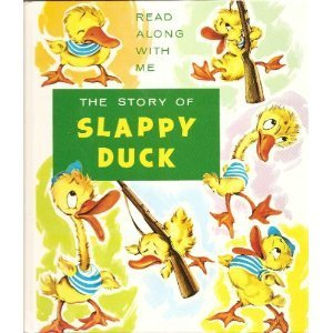 9780861630325: The Story of Slappy Duck (See and Say Storybook)