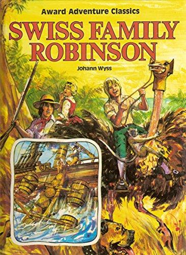 Swiss Family Robinson: Johann Wyss Retold