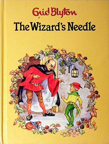 9780861630981: The Wizard's Needle (Enid Blyton library)