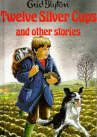 9780861631421: Twelve Silver Cups and Other Stories (Enid Blyton's Popular Rewards Series 1)