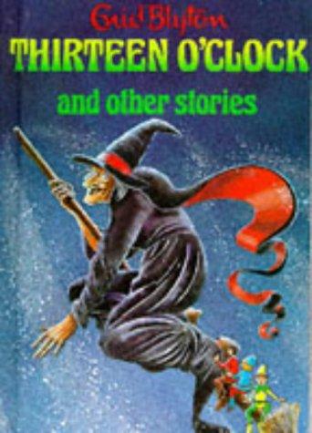 9780861631438: Thirteen O'Clock and Other Stories (Enid Blyton's Popular Rewards Series 1)