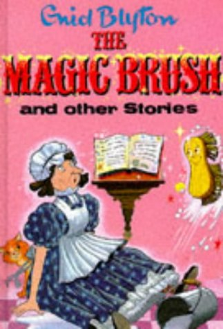 9780861631452: The Magic Brush and Other Stories (Enid Blyton's Popular Rewards Series 1)