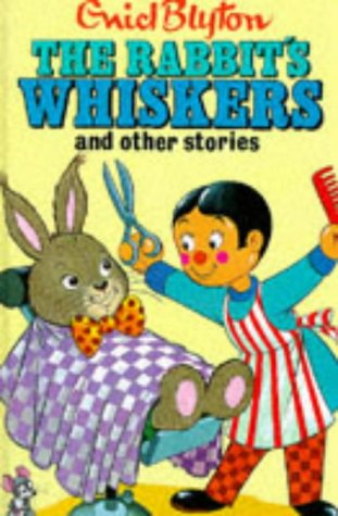 9780861631827: The Rabbit's Whiskers and Other Stories (Enid Blyton's Popular Rewards Series 2)