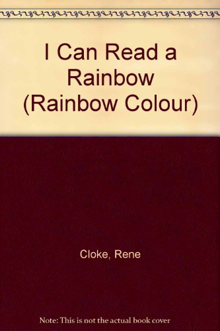 I Can Read a Rainbow (Rainbow Colour): Rene Cloke