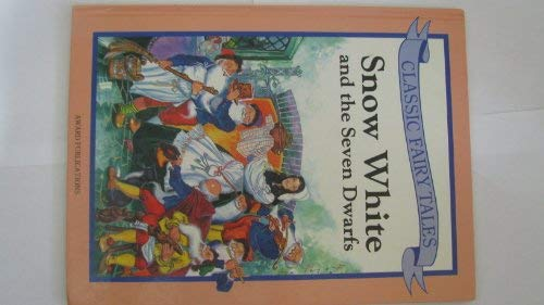 Snow White and the Seven Dwarfs (Classic Fairy Tales) (0861633210) by Kay Brown