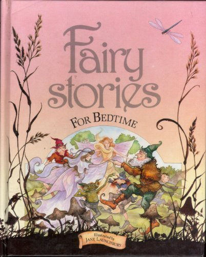 Fairy Stories for Bedtime (Fantasy Stories for Bedtime) (9780861633890) by Launchbury, Jane