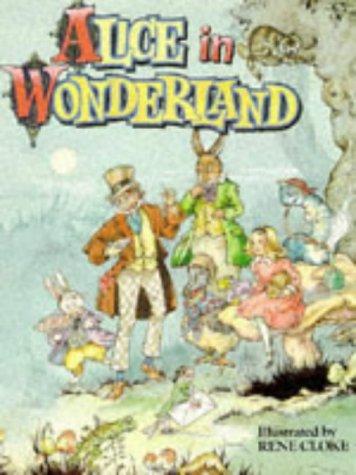 Alice in Wonderland: Lewis Carroll~Rene Cloke