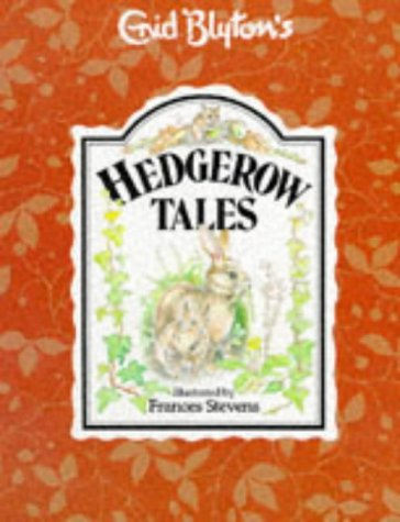 9780861634538: Hedgerow Tales (Enid Blyton's nature series)