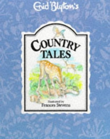 9780861634545: Country Tales (Enid Blyton's nature series)