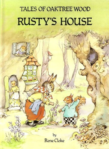 Rusty's House (Tales of Oaktree Wood) (0861634780) by Cloke, Rene