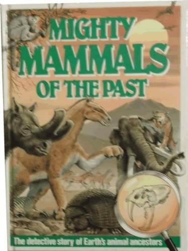 9780861634859: Creatures of the Past: Mighty Mammals of the Past No. 3