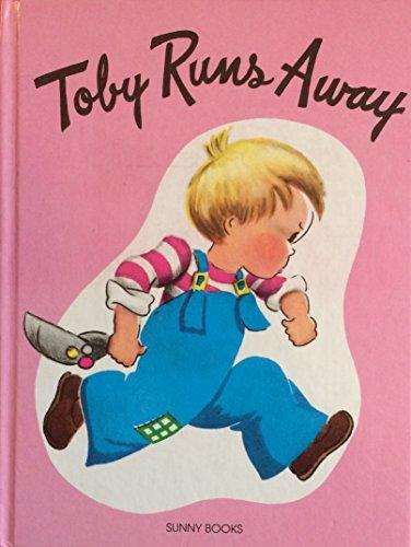 Toby Runs Away (Sunny Story Books)